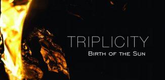 Οι Triplicity παρουσιάσουν το νέο CD με τίτλο Birth of the sun στον ΙΑΝΟ την Τετάρτη 8 Μαρτίου